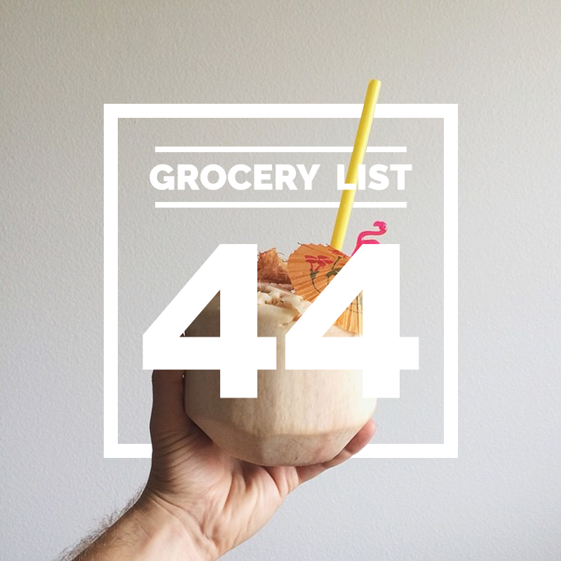 Grocery List 44 // Wit & Vinegar
